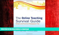 DOWNLOAD The Online Teaching Survival Guide: Simple and Practical Pedagogical Tips READ EBOOK