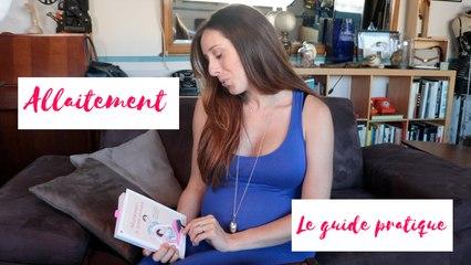 Maternité ♡ J'ai lu : « L'allaitement : le guide pratique »