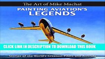 [PDF] Painting Aviation s Legends: The Art of Mike Machat Popular Colection