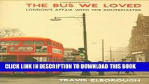 [PDF] The Bus We Loved: London s Affair with the Routemaster Popular Online
