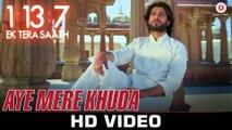 Aye Mere Khuda HD Video Song 1:13:7 Ek Tera Saath 2016 Rahat Fateh Ali Khan Ssharad Malhotra   New Songs