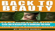 [PDF] Back To Beauty: 57 Natural Beauty Recipes For Flawless Skin And A Radiant Glow (Natural Home