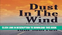 [New] Dust in the Wind: A Story of the Wheat Harvest Exclusive Full Ebook