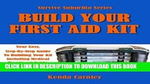 [PDF] Build Your First Aid Kit: Your Easy, Step-By-Step Guide to Building Your Kit Including