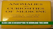[PDF] Anomalies and curiosities of medicine: Being an encyclopedic collection of rare and
