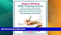 Big Deals  Report Writing Skills Training Course. How to Write a Report and Executive Summary, and