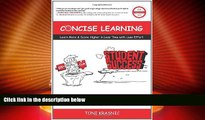 Big Deals  Concise Learning: Learn More   Score Higher in Less Time with Less Effort (How to Study