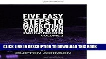[PDF] 5 Easy Steps To Marketing Your Own Stage Play Production (Five Easy Steps) (Volume 2) Full