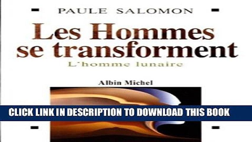 LES HOMMES SE TRANSFORMENT. L'homme lunaire