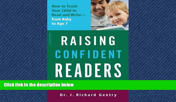 For you Raising Confident Readers: How to Teach Your Child to Read and Write–from Baby to Age 7