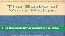 [PDF] The Battle of Vimy Ridge (Great battles of the modern world) Exclusive Online
