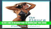 [PDF] The Figure Book (The Figure Book : The Figure Competition Training Guide, 1) Full Collection