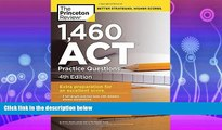 complete  1,460 ACT Practice Questions, 4th Edition (College Test Preparation)