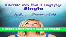 [PDF] How To Be Happy Single: How to be a happy single woman Popular Online