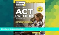 Must Have PDF  Cracking the ACT Premium Edition with 8 Practice Tests and DVD, 2016 (College Test