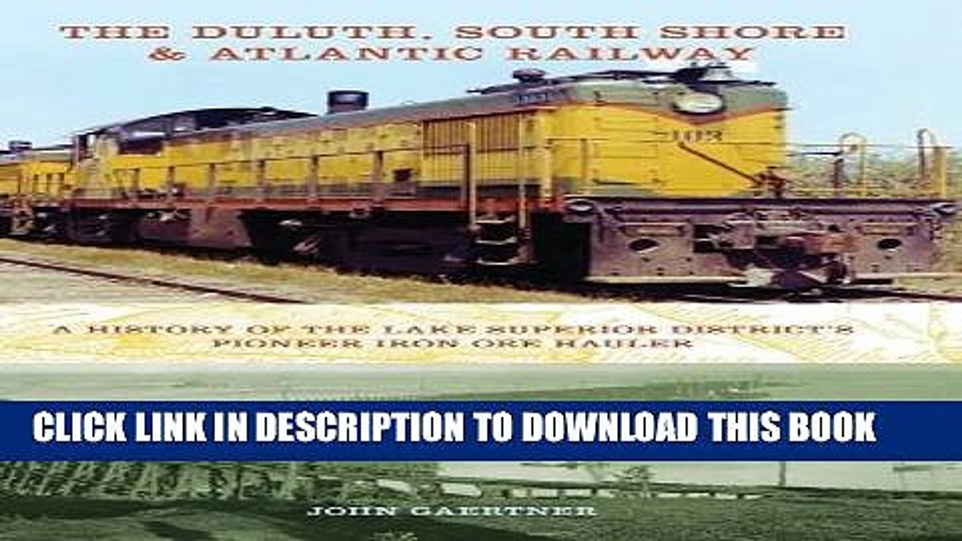[PDF] The Duluth, South Shore   Atlantic Railway: A History of the Lake Superior District s