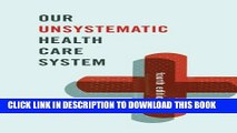 [PDF] Our Unsystematic Health Care System Full Online