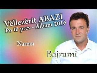 Bajram Abazi - Narem