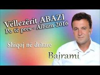 Bajram Abazi - Shiqoj ne dritare