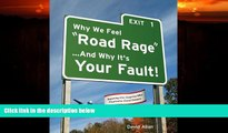 Big Deals  Why We Feel Road Rage And Why It s Your Fault!  Best Seller Books Most Wanted