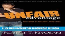 [PDF] Unfair Advantage: The Power of Financial Education Full Colection