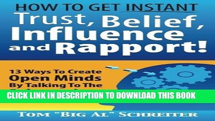 [PDF] How To Get Instant Trust, Belief, Influence, and Rapport! 13 Ways To Create Open Minds By