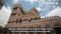 Yémen: raids aériens sur le vieux Sanaa