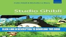 [PDF] Studio Ghibli: The Films of Hayao Miyazaki and Isao Takahata Popular Online