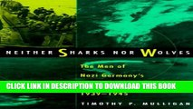 [PDF] Neither Sharks Nor Wolves: The Men of Nazi Germany s U-Boat Arm, 1939-1945 Popular Collection