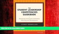READ book  The Student Leadership Competencies Guidebook: Designing Intentional Leadership