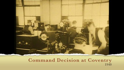 The Newsreel Command Decision at Coventry 1940