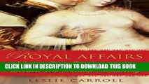 [PDF] Royal Affairs: A Lusty Romp Through the Extramarital Adventures That Rocked the British