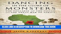 [PDF] Dancing in the Glory of Monsters: The Collapse of the Congo and the Great War of Africa Full