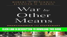 [PDF] War by Other Means: Geoeconomics and Statecraft Popular Online