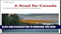 [New] A Road for Canada: The Illustrated Story of the Trans-canada Highway Exclusive Full Ebook