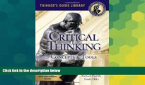Big Deals  The Miniature Guide to Critical Thinking-Concepts and Tools (Thinker s Guide)  Free