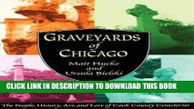 [PDF] Graveyards of Chicago: The People, History, Art, and Lore of Cook County Cemeteries Popular