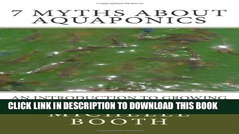 [PDF] 7 Myths About Aquaponics: An introduction to growing plants and fish together Popular