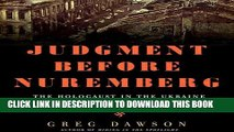 [PDF] Judgment Before Nuremberg: The Holocaust in the Ukraine and the First Nazi War Crimes Trial