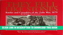 [PDF] They Fell Like Stones: Battles and Casualties of the Zulu War, 1879 Full Collection