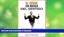 FAVORITE BOOK  El Héroe en Busca del Sentido: Descubre el sentido de la vida, tu pasión y cómo