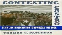 [PDF] Contesting Castro: The United States and the Triumph of the Cuban Revolution Popular