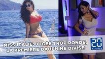 Miss Italie: Jugée trop ronde, la première dauphine divise le pays