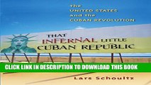 [PDF] That Infernal Little Cuban Republic: The United States and the Cuban Revolution Popular Online