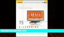 Big Deals  75 e-Learning Activities: Making Online Learning Interactive  Best Seller Books Most