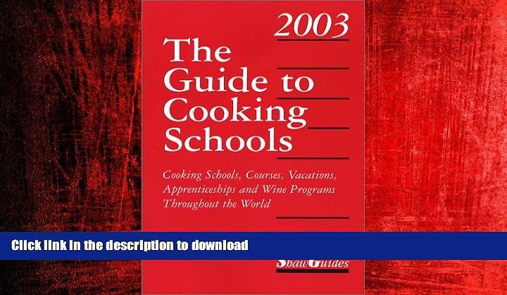 READ THE NEW BOOK The Guide to Cooking Schools (Guide to Cooking Schools: Cooking Schools,