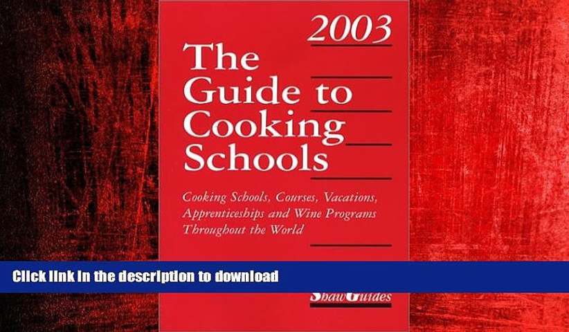 READ THE NEW BOOK The Guide to Cooking Schools (Guide to Cooking Schools: Cooking Schools,   Godialy.com