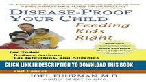 [PDF] Disease-Proof Your Child: Feeding Kids Right Full Online