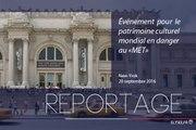 [REPORTAGE] Evénement pour le patrimoine culturel mondial en danger au Metropolitan Museum of Art