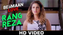 Rang Reza Female HD Video Song Beiimaan Love 2016 Sunny Leone Rajniesh Duggall | New Songs
